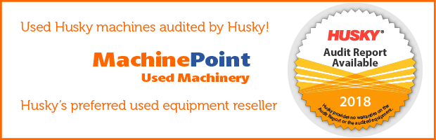 Through MachinePoint, who is the preferred reseller of HUSKY used equipment, you have access to more HUSKY machines than anywhere else, before anybody else.